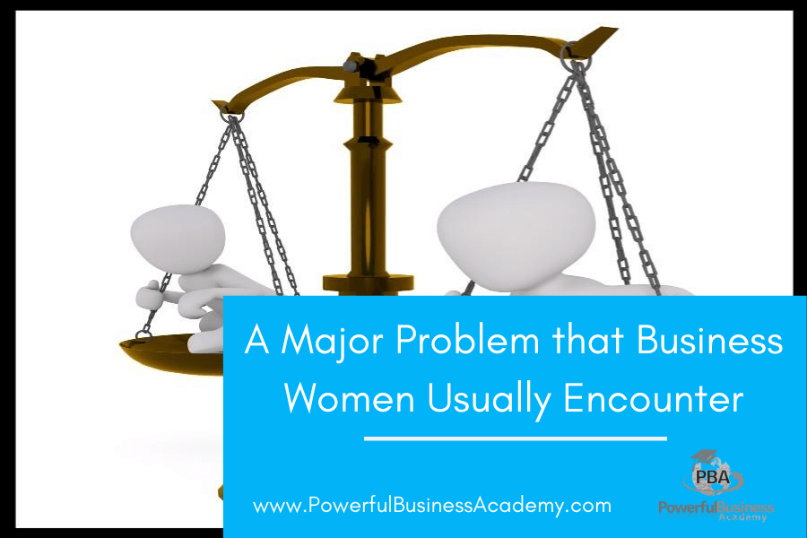 A Major Problem that Business Women Usually Encounter