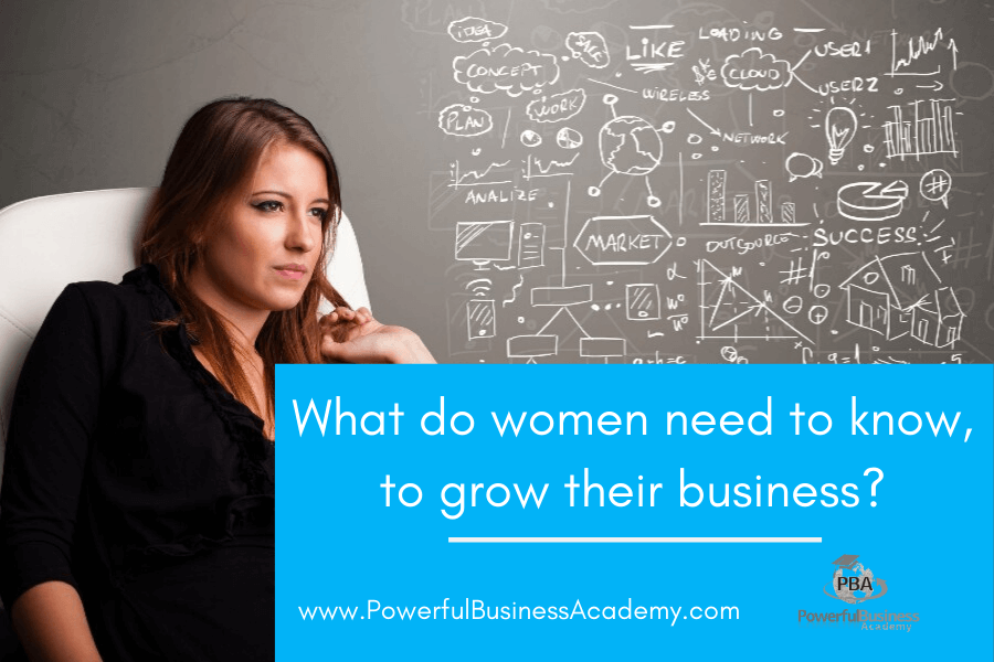 What do women need to know, to grow their business?