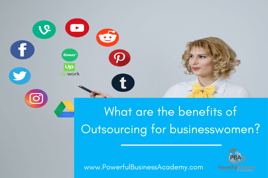 What are the benefits of Outsourcing for businesswomen?
