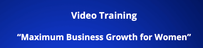 Videos Maximum Business Growth for Women
