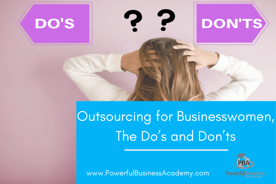 Outsourcing for Businesswomen, The Do's and Don'ts