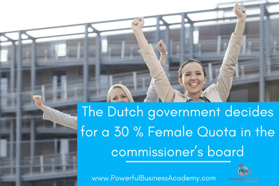 The Dutch government decides for a 30 % Female Quota in the commissioner's board