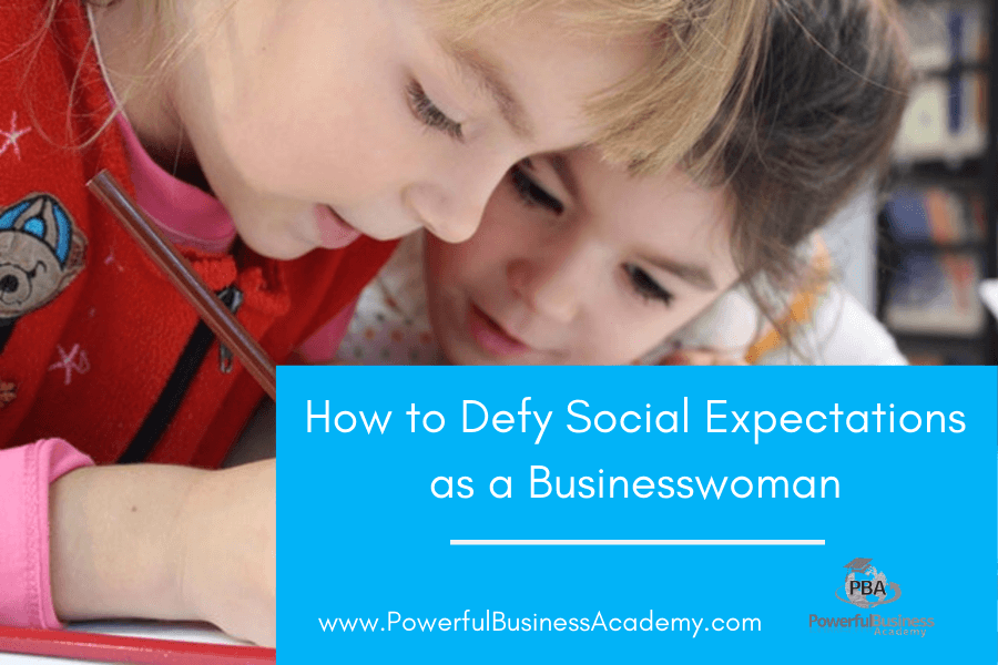 How to Defy Social Expectations as a Businesswoman
