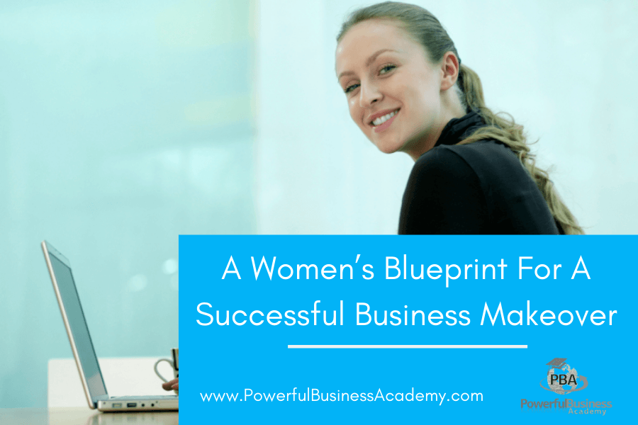 A Women's Blueprint For A Successful Business Makeover