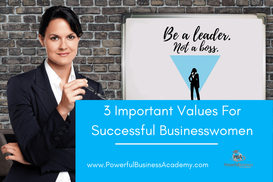 3 Important Values For Successful Businesswomen
