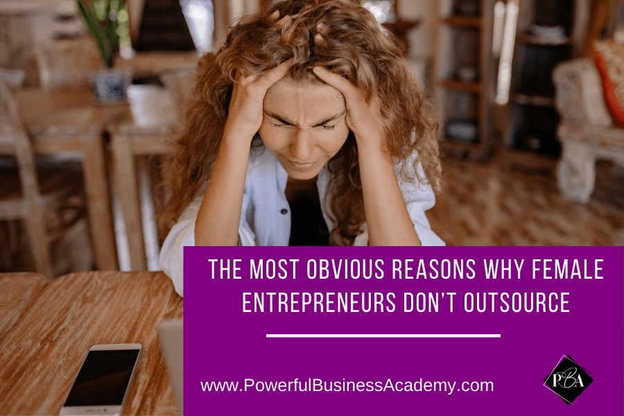 The most obvious reasons why female entrepreneurs don't outsource