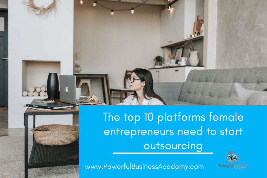 The top 10 platforms female entrepreneurs need to start outsourcing