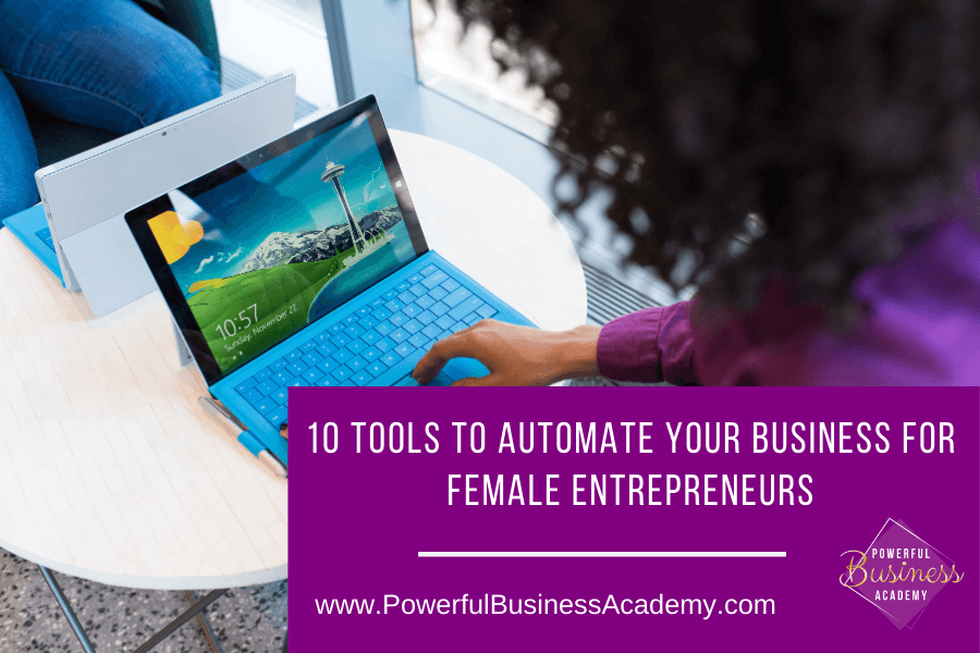 10 Tools to Automate Your Business for Female Entrepreneurs