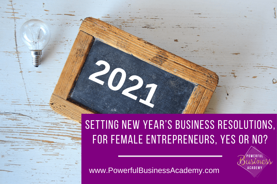 Setting New Year's Business Resolutions, For Female Entrepreneurs, Yes or No?