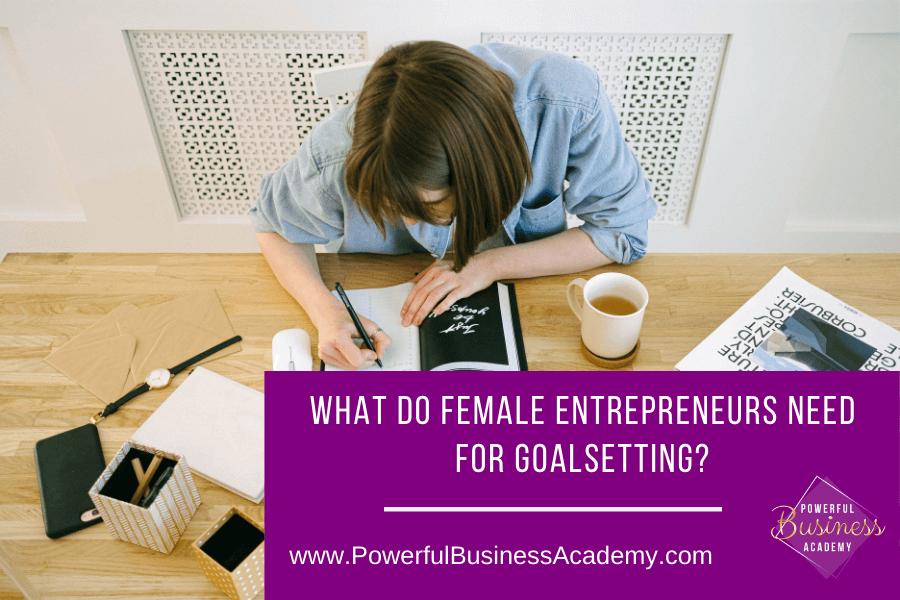 What Do Female Entrepreneurs Need for Goalsetting?