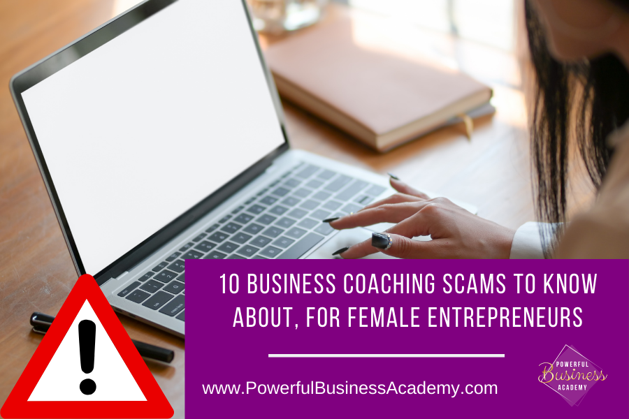 10 Business Coaching Scams To Know About, For Female Entrepreneurs