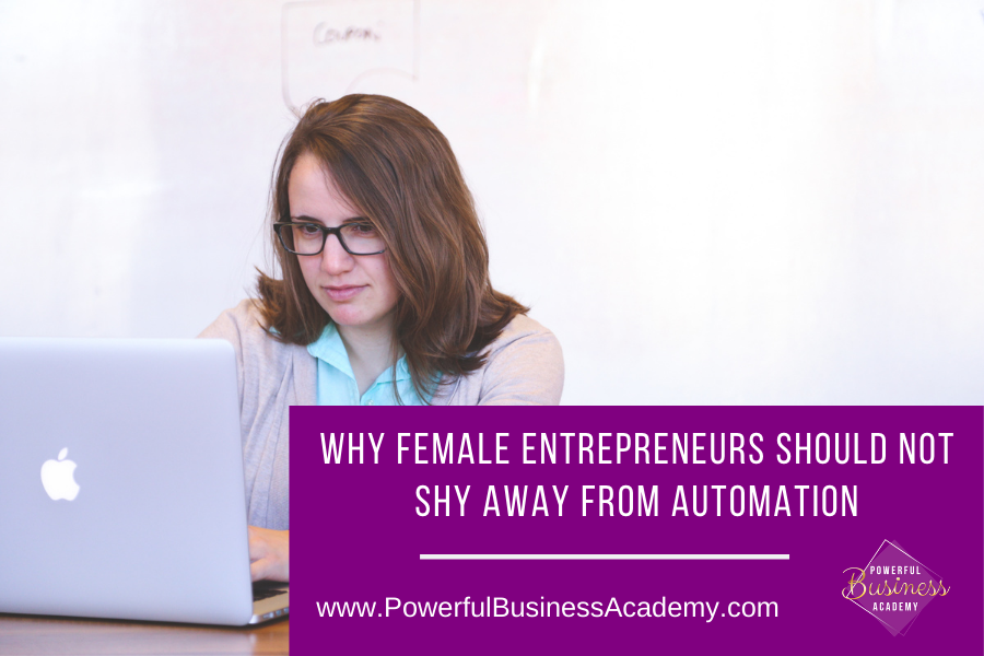 Why Female Entrepreneurs Should Not Shy Away From Automation